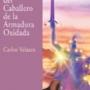 LAS ENSENANZAS DEL CABALLERO DE LA ARMADURA OXIDADA De VELASCO CARLOS OBELISCO